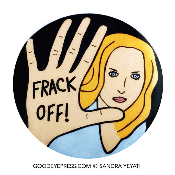 Frack off political environmental protest pin GoodEyePress