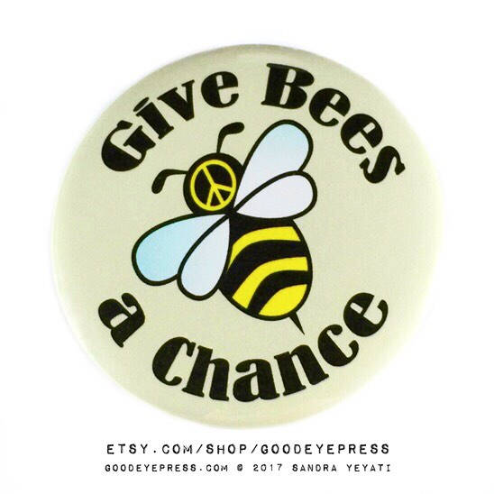 Give Bees a Chance Pinback Button - Good Eye Press