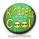Kindness is Cool Pinback Button - Good Eye Press