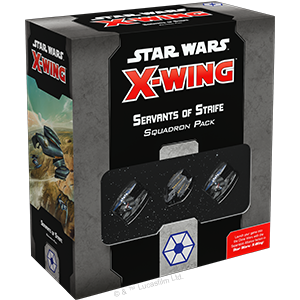 Star Wars X-Wing 2nd Edition Servants of Strife Squadron Pack