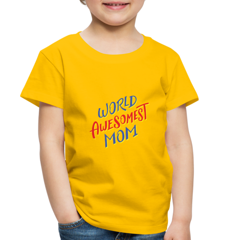 T-Shirt | Worlds awesomest mom-Toddler Premium T-Shirt-get2shirts