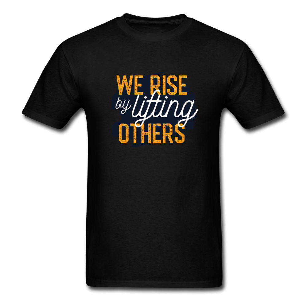 we rise by lifting others | Men's T-Shirt-Men's T-Shirt-get2shirts