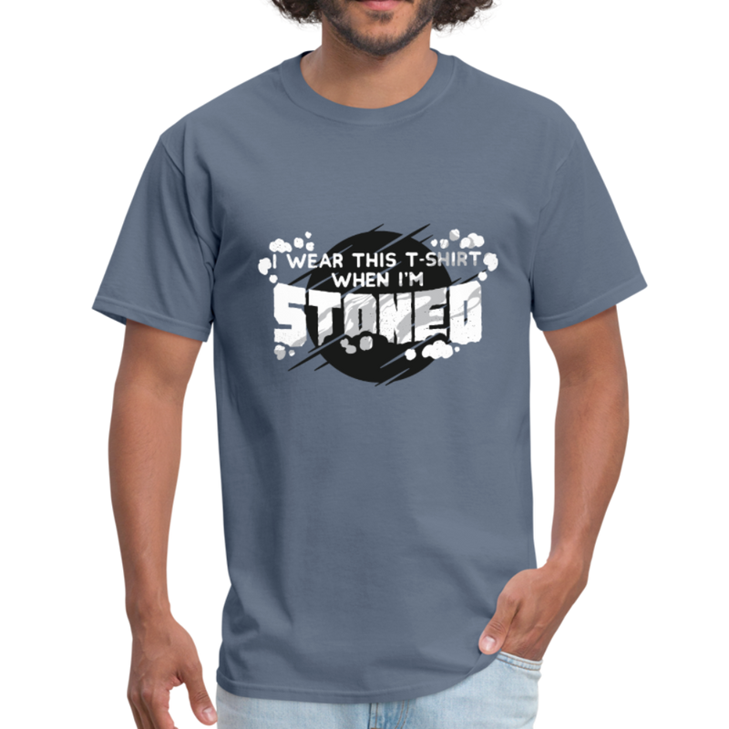 I wear this shirt when i am stoned | Men's T-Shirt-Men's T-Shirt-get2shirts