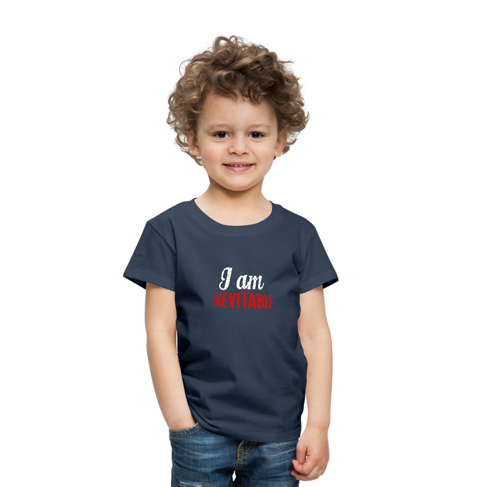 T-Shirt | I am inevitable-Toddler Premium T-Shirt-get2shirts