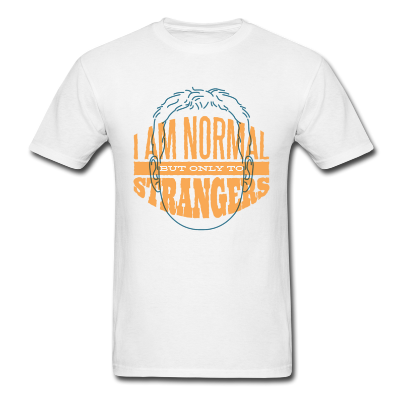 i'm normal but only to strangers | Men's T-Shirt-Men's T-Shirt-get2shirts