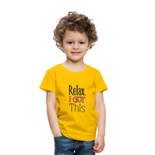 Load image into Gallery viewer, Relax i got this | Toddler Premium T-Shirt - sun yellow