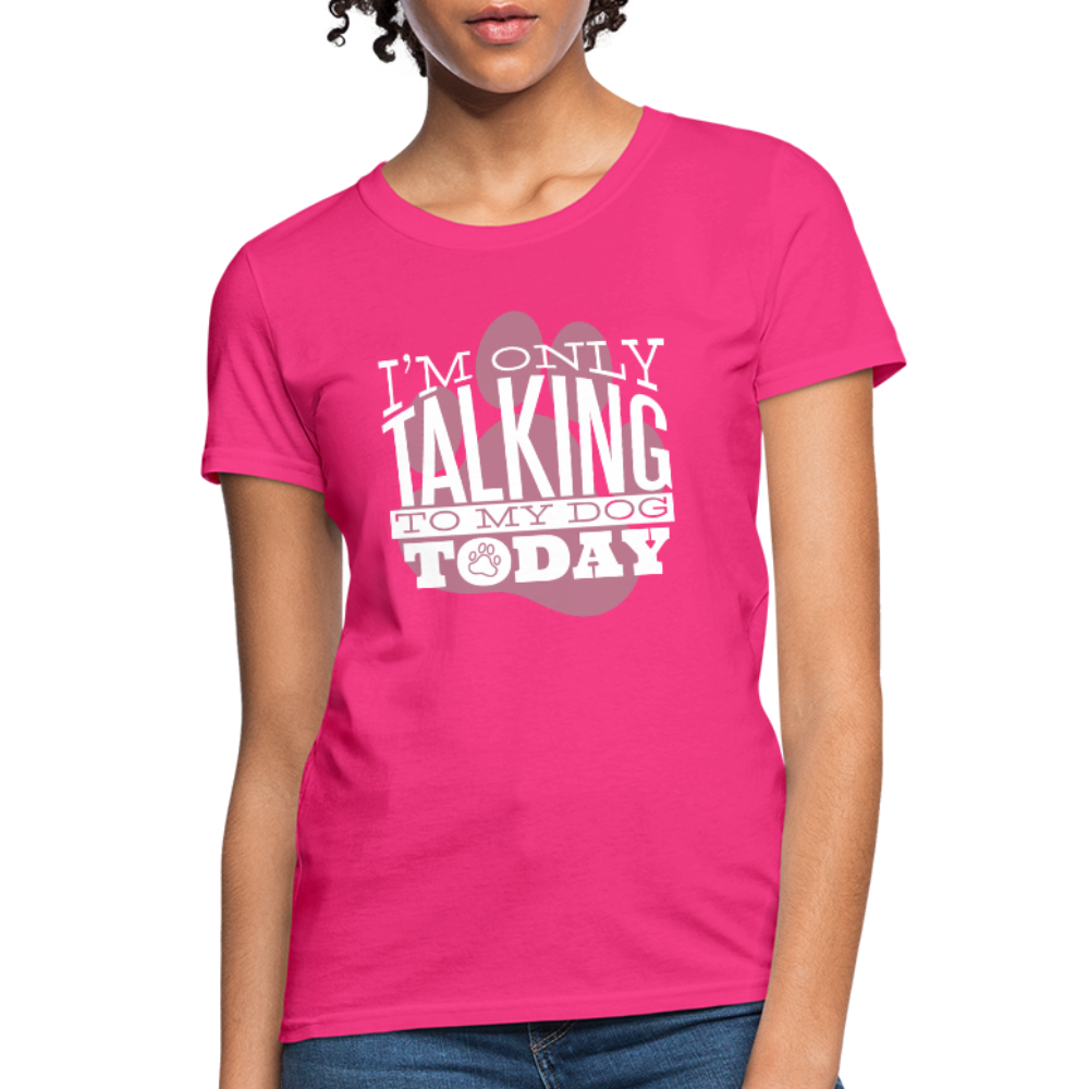 T-Shirt | Only talking to my dog-Women's T-Shirt-get2shirts