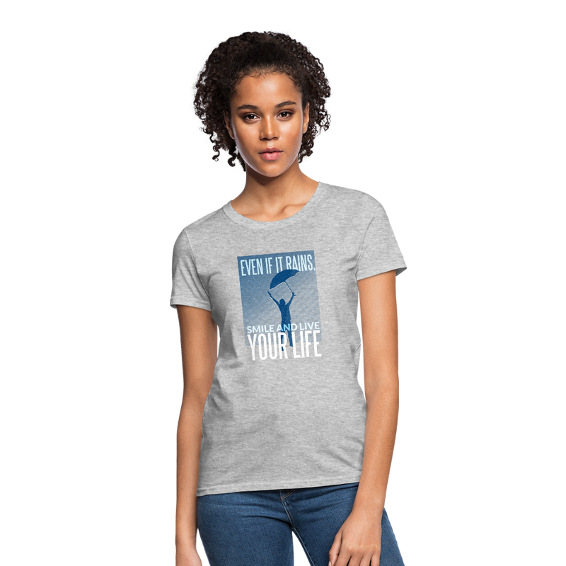 T-Shirt | Even if it Rains smile and live your Life-Women's T-Shirt-get2shirts