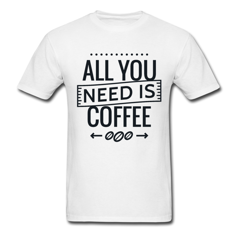 COFFEE - All You Need Is Coffee | Men's T-Shirt-Men's T-Shirt-get2shirts