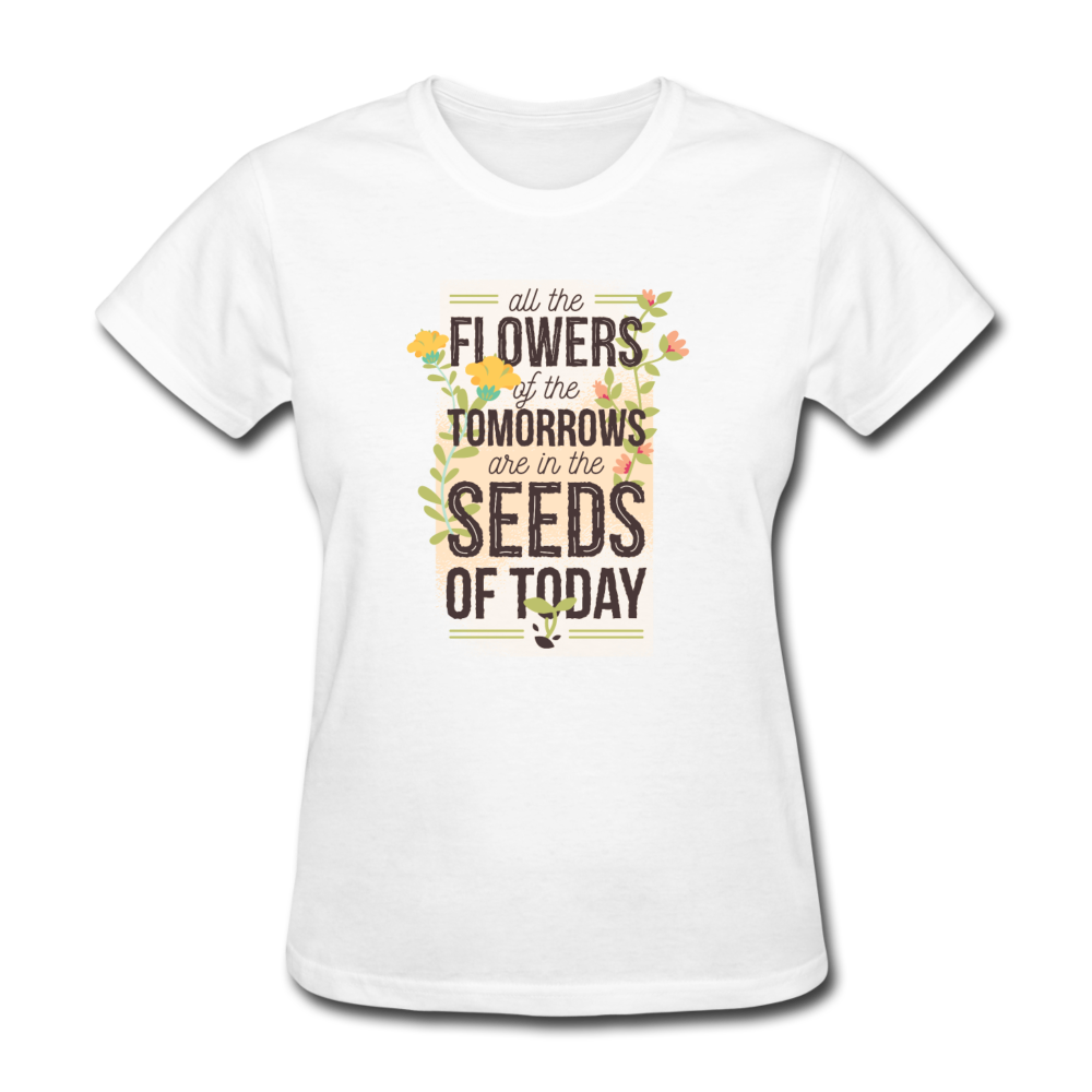 Flower Of Tomorrow Seeds Of Today | Women T-Shirt-Women's T-Shirt-get2shirts