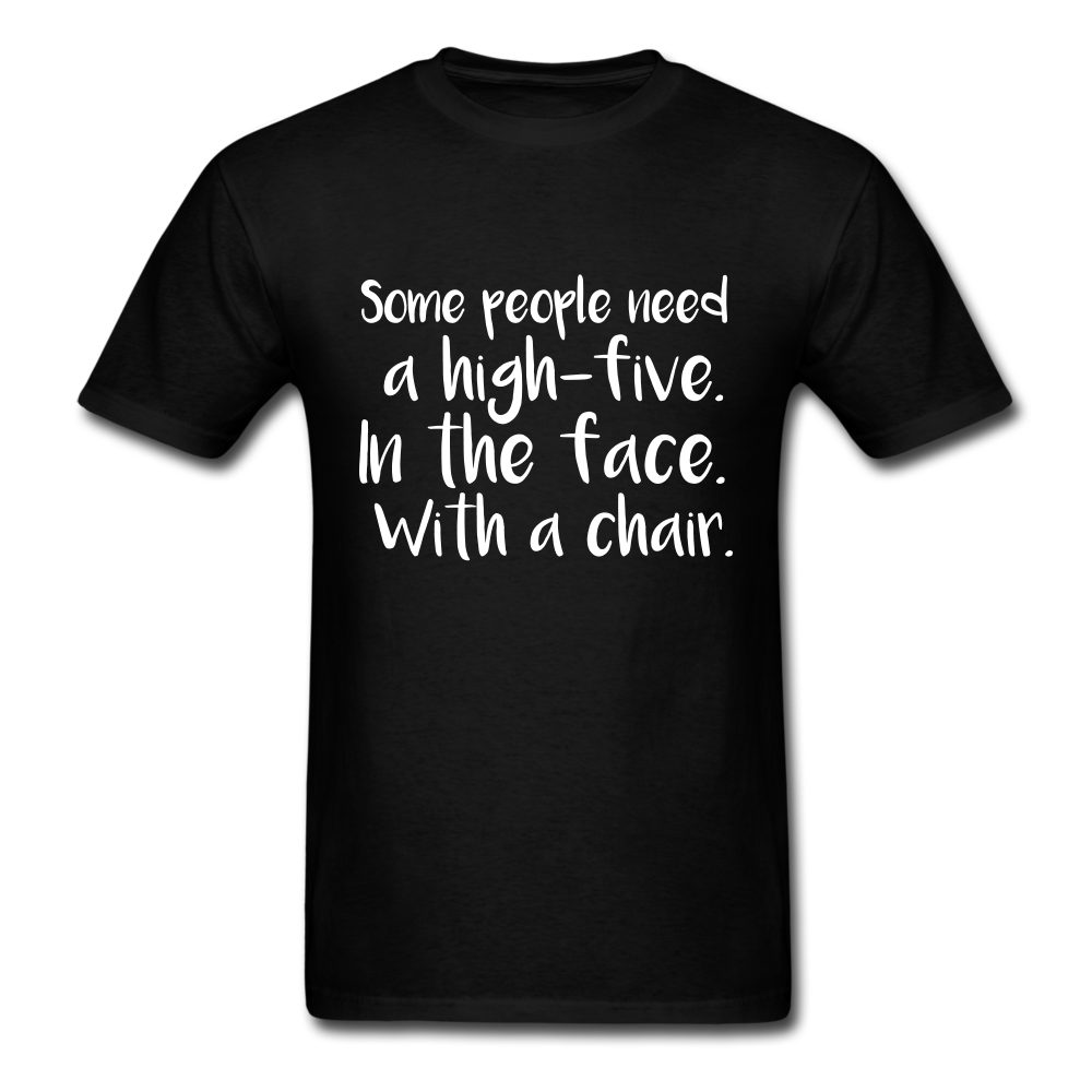 Funny Saying - Hight Five In The Face With A Chair | Men's T-Shirt - black