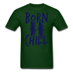 Born to Chill Funny Shirt Chilling Tee - forest green