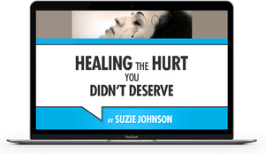 Healing the Hurt You Didn't Deserve