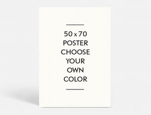 POSTER - CHOOSE YOUR OWN COLOR - 50x70 CM
