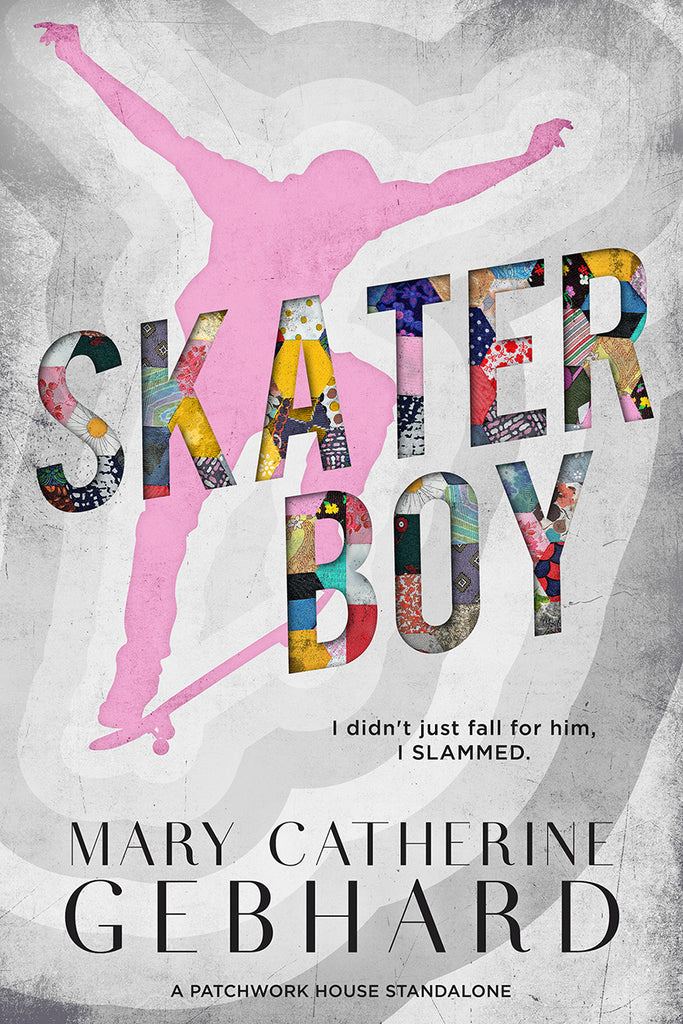 Skater Boy (Patchwork House #1)