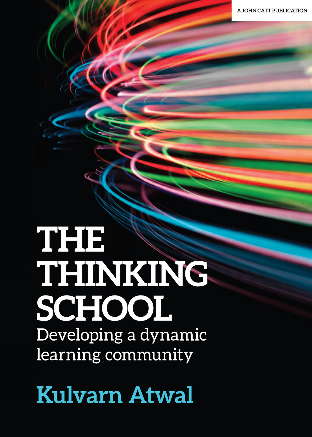 The Thinking School: Developing a Dynamic Learning Community