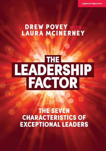 The Leadership Factor: The seven characteristics of exceptional leaders