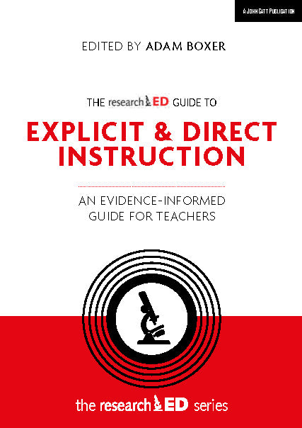 The researchED Guide to Explicit and Direct Instruction: An evidence-informed guide for teachers
