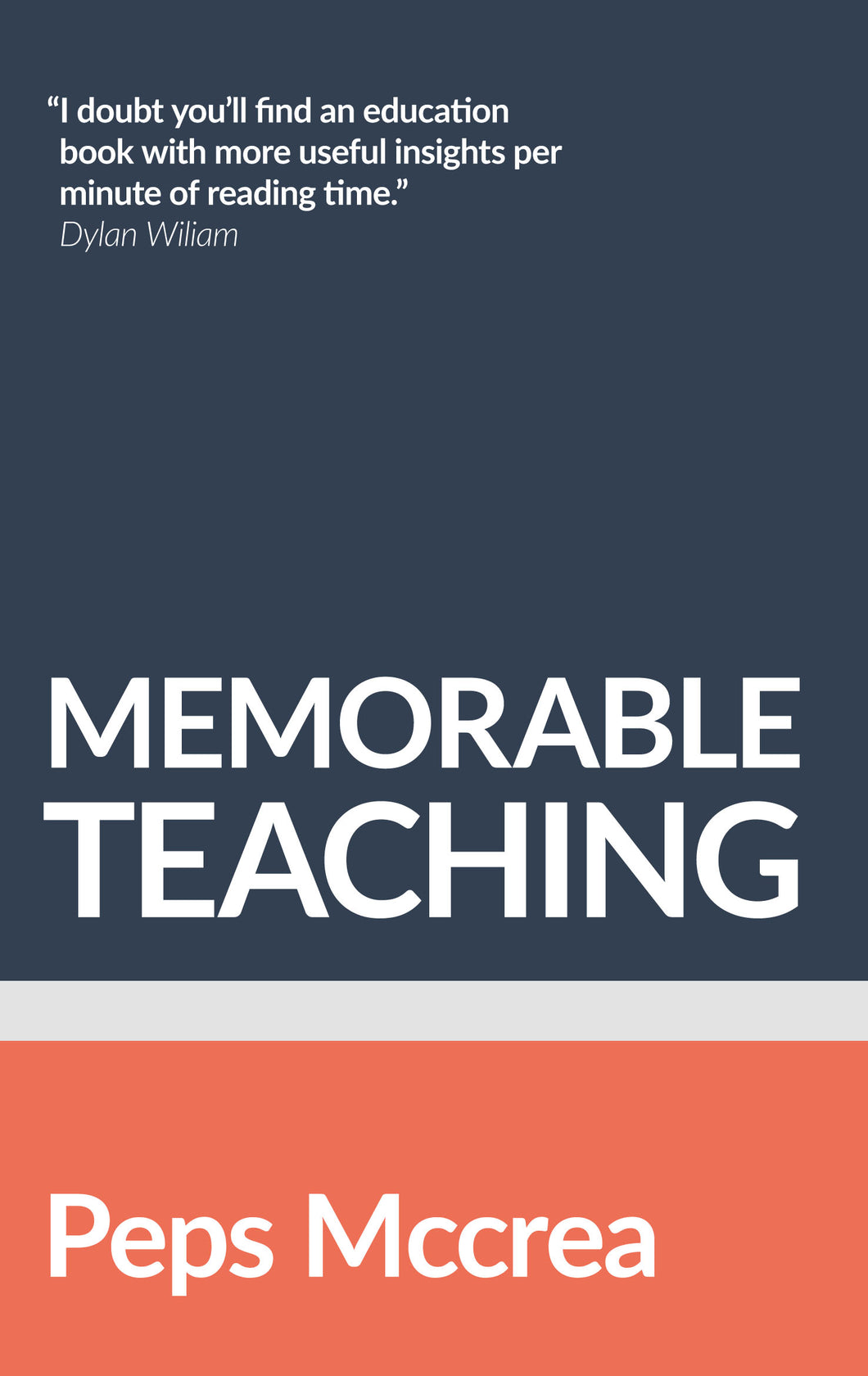Memorable Teaching:  Leveraging memory to build deep and durable learning in the classroom