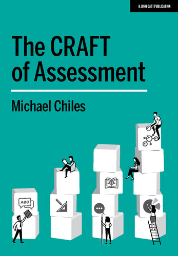 The CRAFT Of Assessment: A whole school approach to assessment of learning