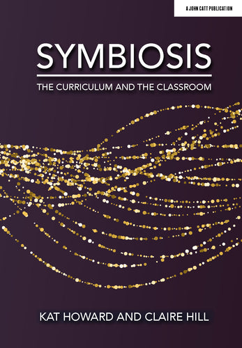 Symbiosis - The Curriculum and the Classroom