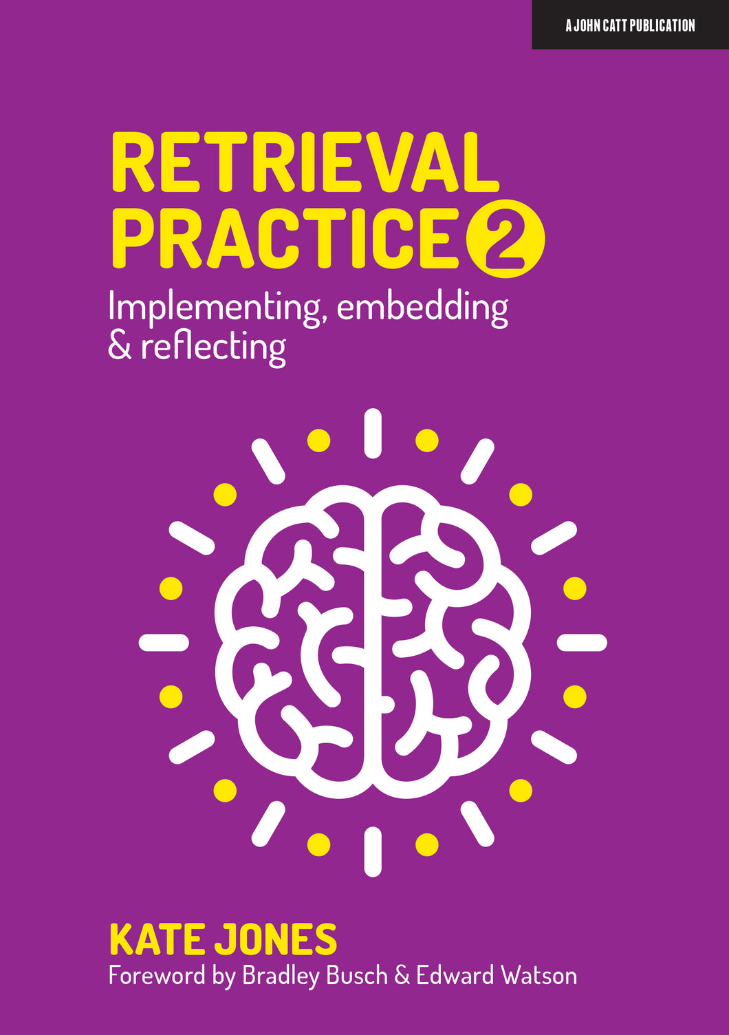 Retrieval Practice 2: Implementing, embedding & reflecting