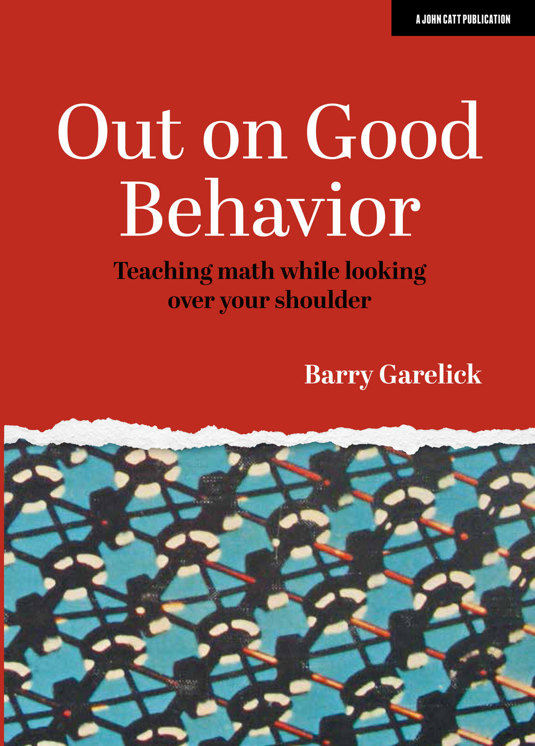 Out on Good Behavior:  Teaching math while looking over your shoulder