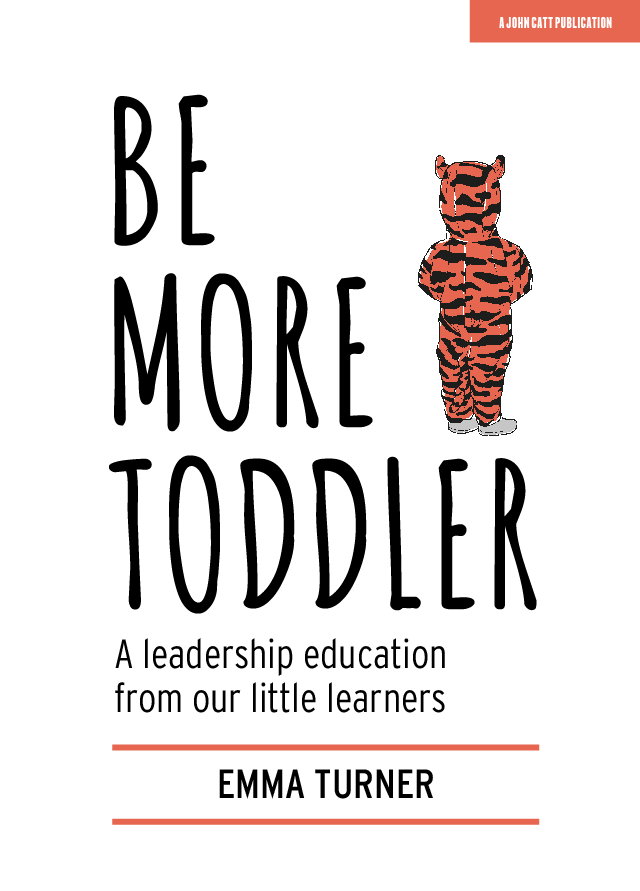 Be More Toddler: A Leadership Education From Our Little Learners