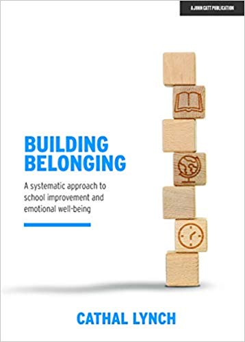Building Belonging: A Systematic Approach to School Improvement and Emotional Well-Being