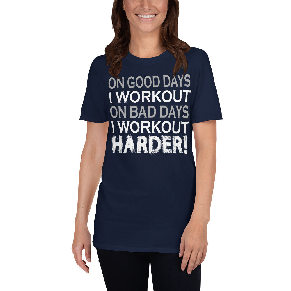 On Good Days I Workout On Bad Days I Workout Harder Short-Sleeve Ladies' T-Shirt