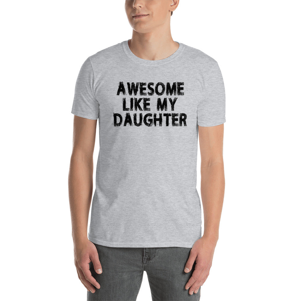 Awesome Like My Daughter Short-Sleeve Unisex T-Shirt