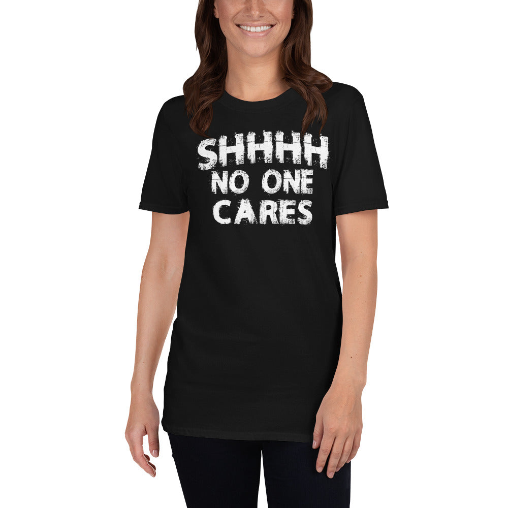 SHHHH No One Cares Short-Sleeve Ladies' T-Shirt