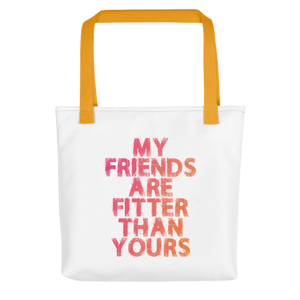 My Friends Are Fitter Than Yours Tote bag