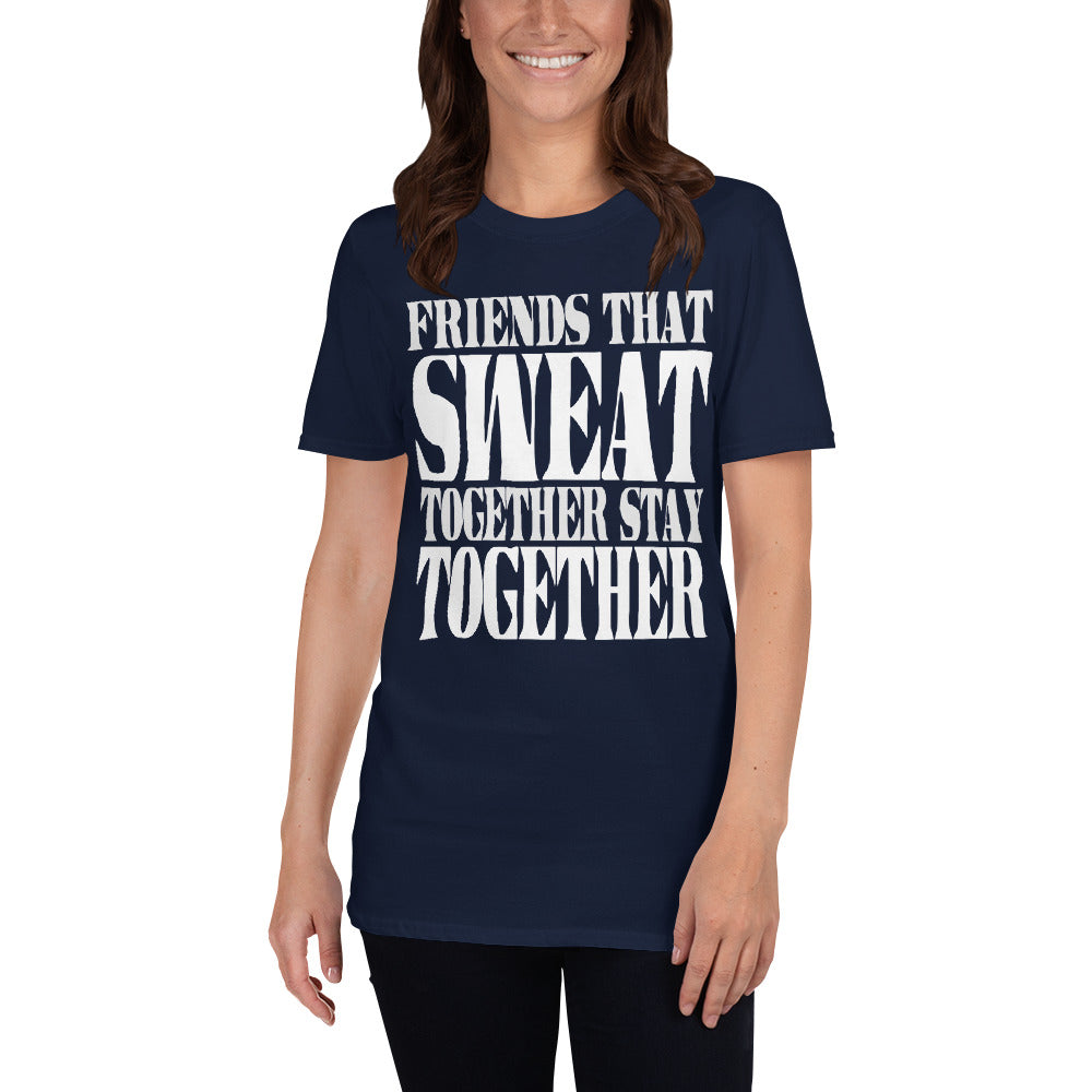 Friends That Sweat Together Stay Together Short-Sleeve Ladies' T-Shirt