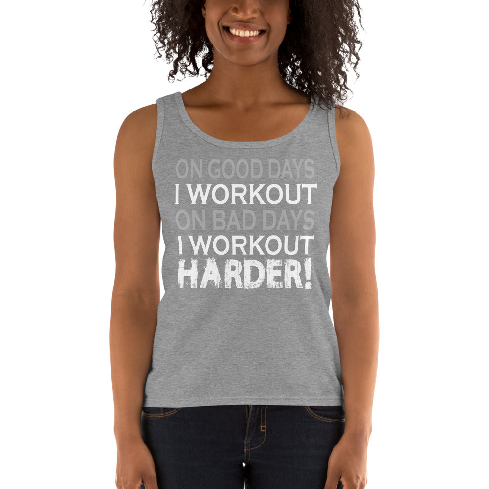 On Good Days I Workout On Bad Days I Workout Harder Ladies' Tank