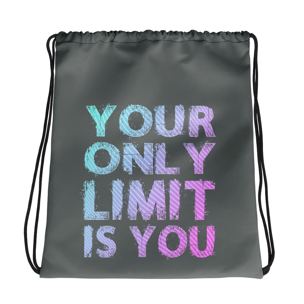 Your Only Limit Is You Drawstring bag