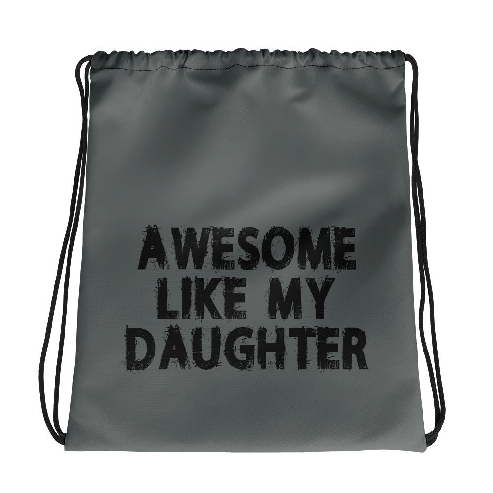 Awesome Like My Daughter Drawstring bag