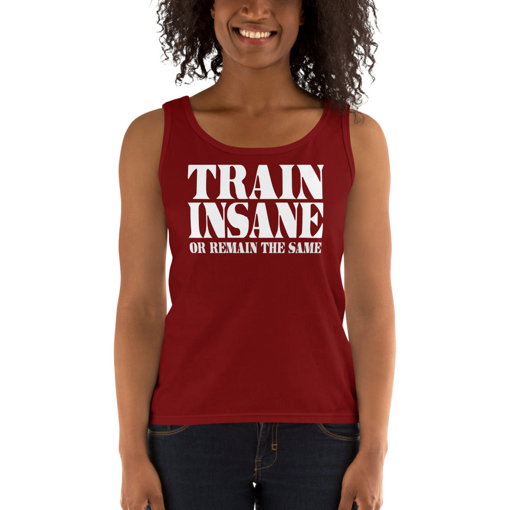 Train Insane Or Remain The Same Ladies' Tank