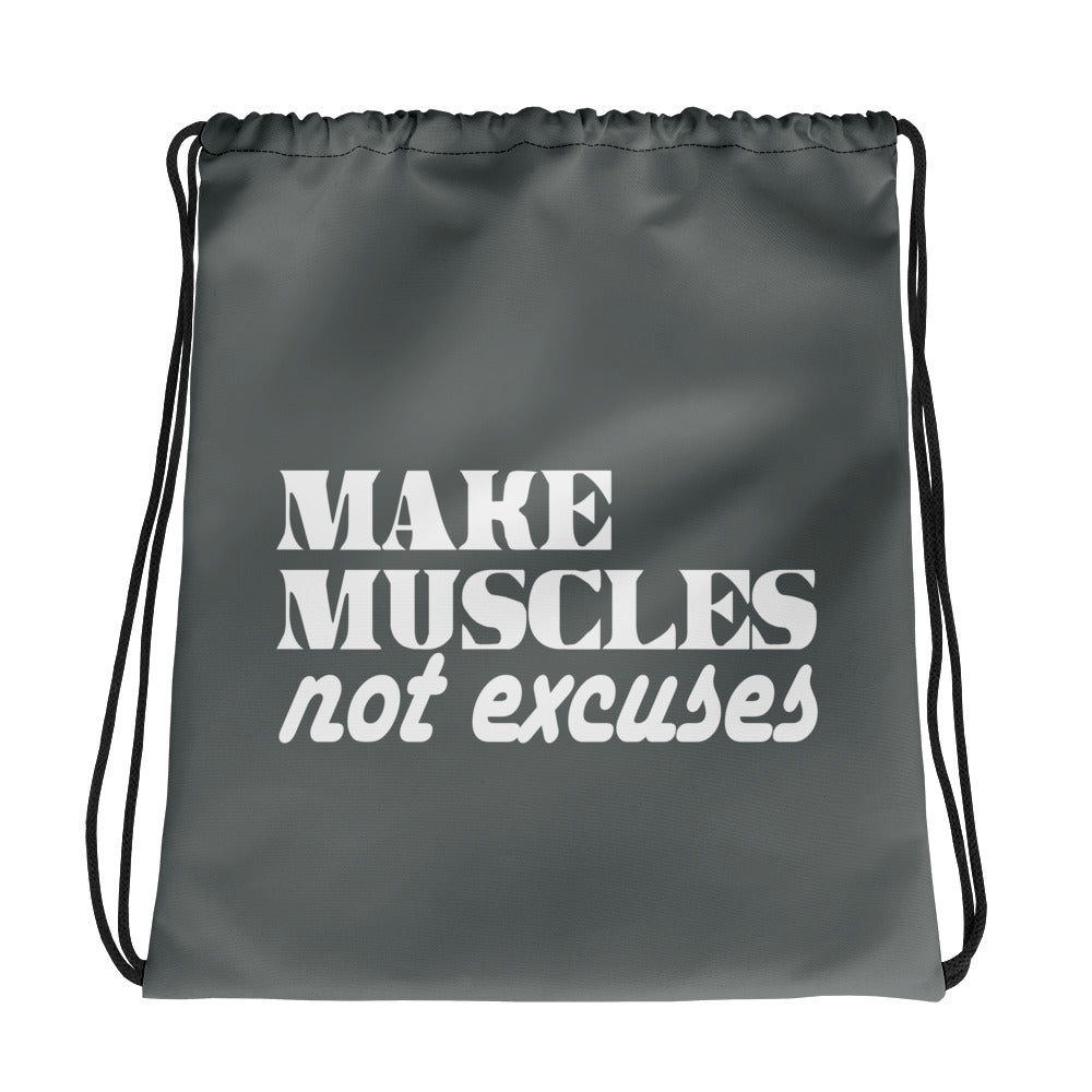 Make Muscles Not Excuses Drawstring bag