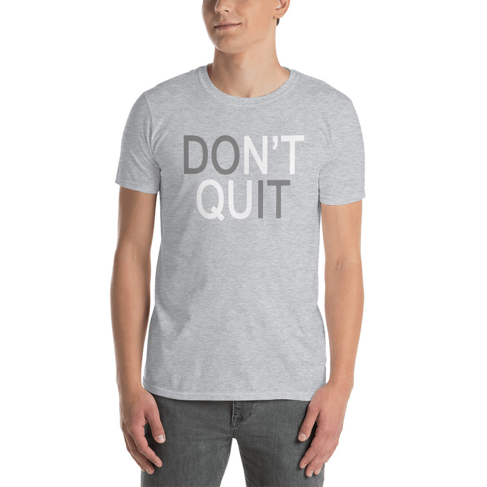 Don't Quit Do It Short-Sleeve Unisex T-Shirt
