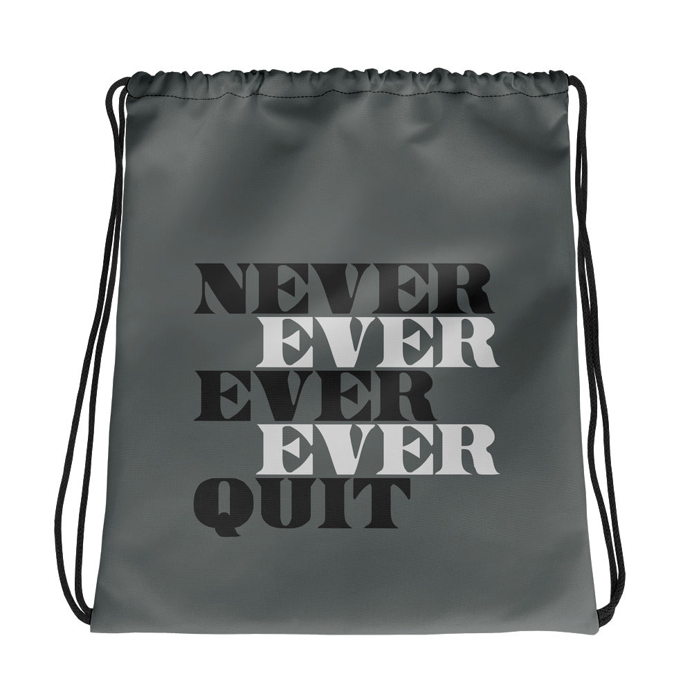 Never Ever Quit Drawstring bag