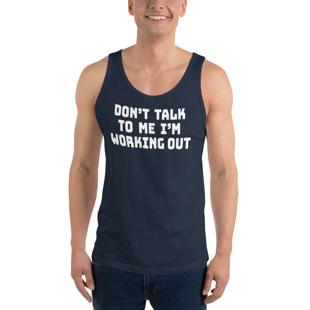 Don't Talk To Me I'm Working Out Unisex Tank Top