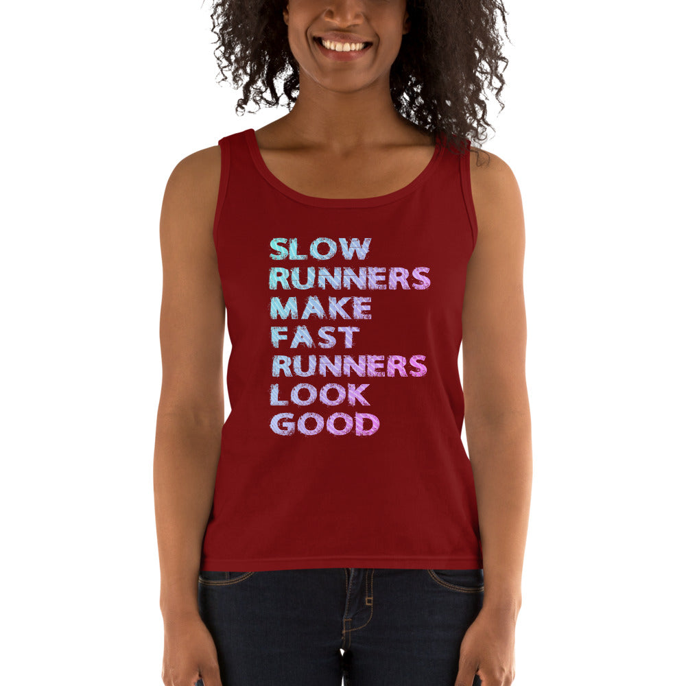 Slow Runners Make Fast Runners Look Good Ladies' Tank