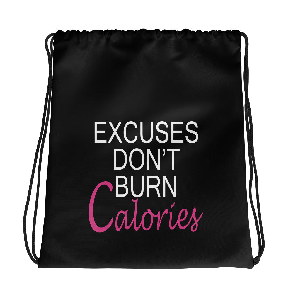 Excuses Don't Burn Calories Drawstring bag