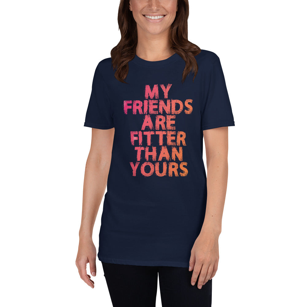 My Friends Are Fitter Than Yours Short-Sleeve Ladies' T-Shirt