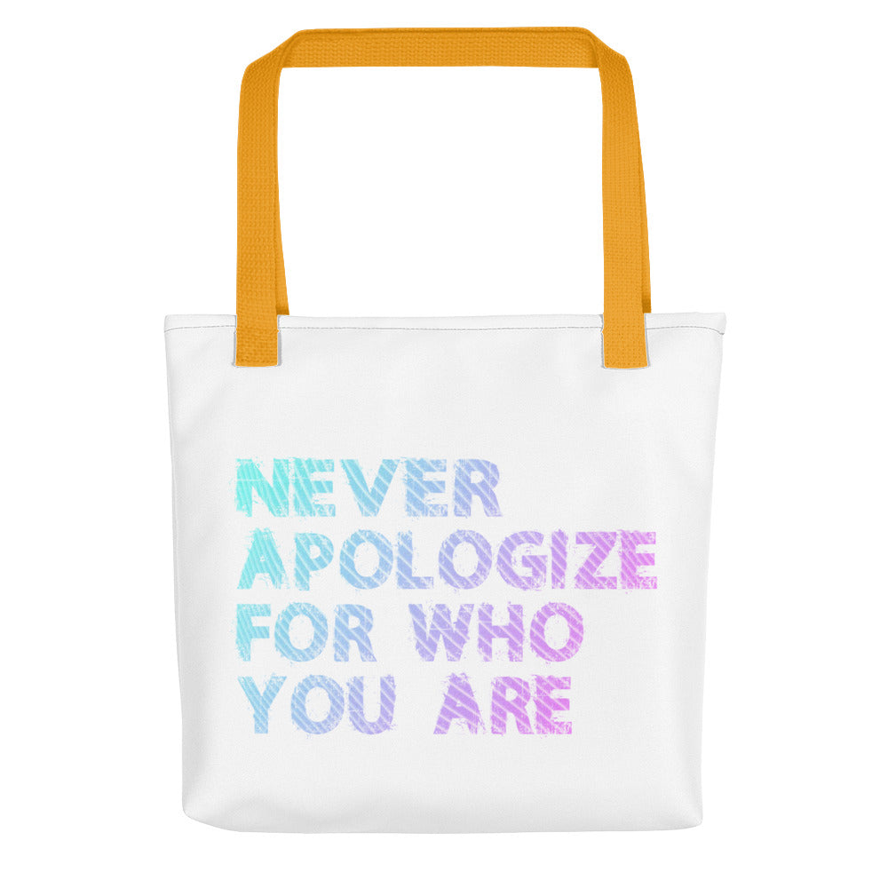 Never Apologize For Who You Are Tote bag