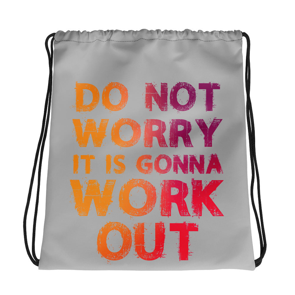 Do Not Worry It Is Gonna Work Out Drawstring bag