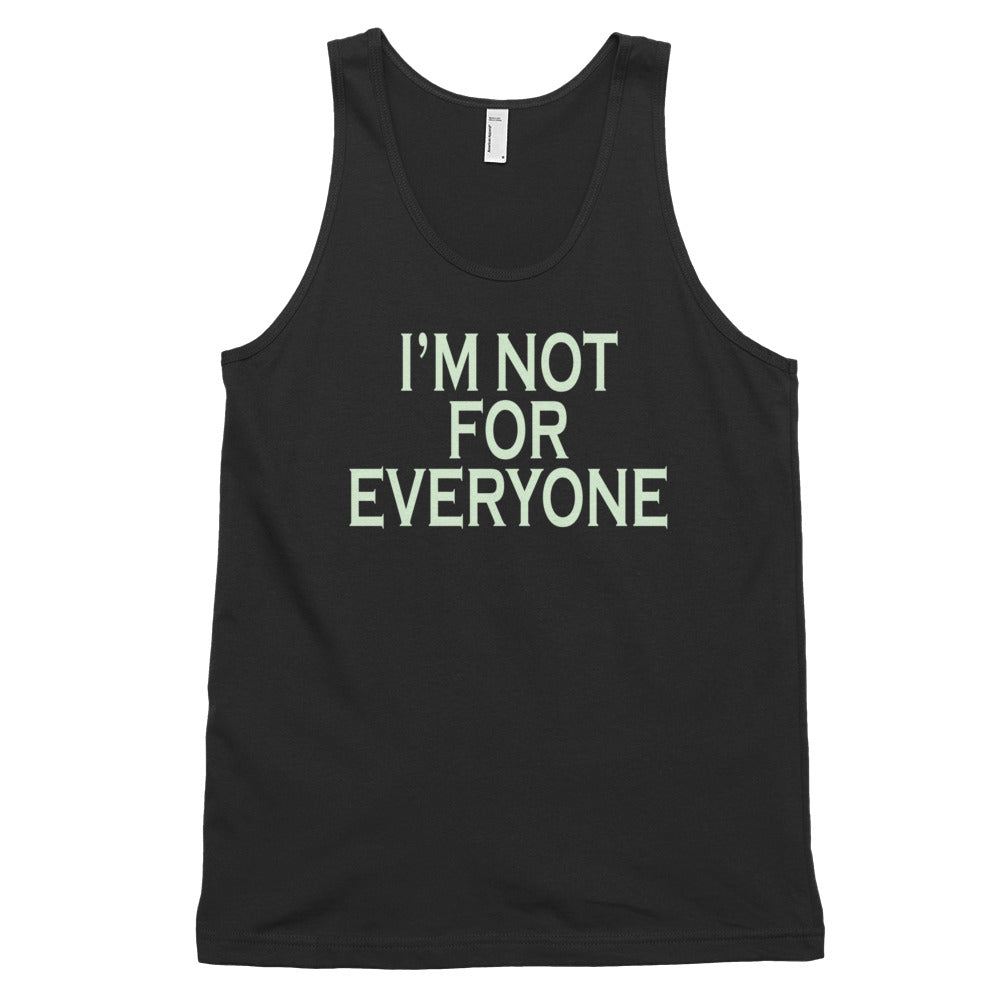 I'm Not For Everyone Classic tank top (unisex)