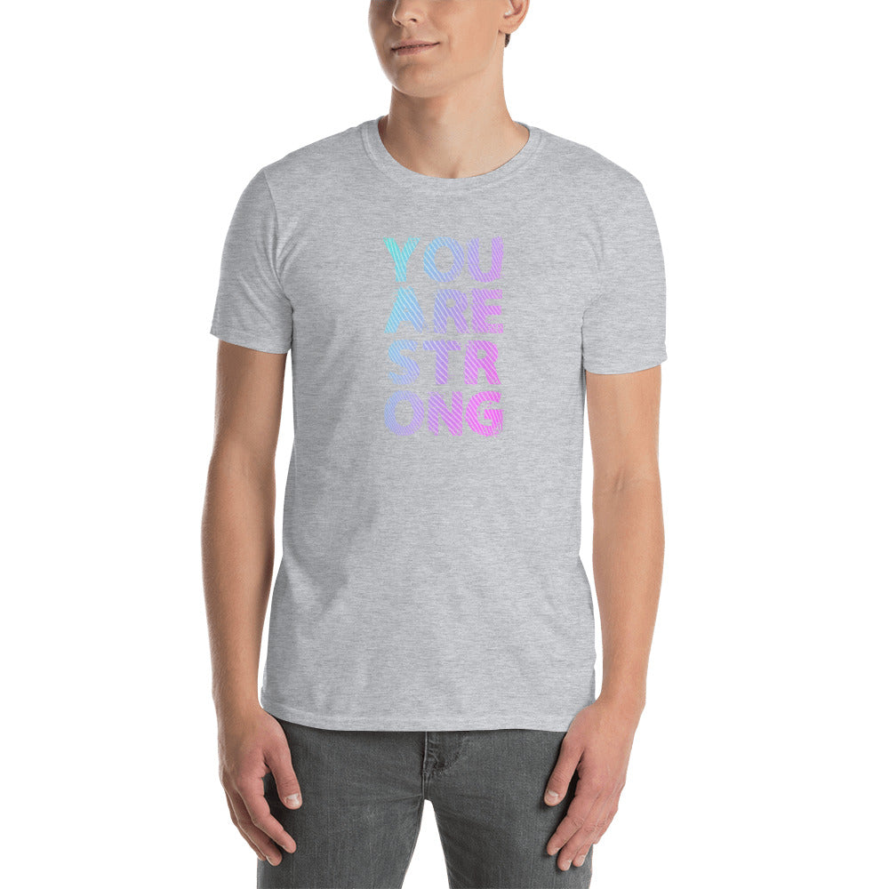 You Are Strong Short-Sleeve Unisex T-Shirt