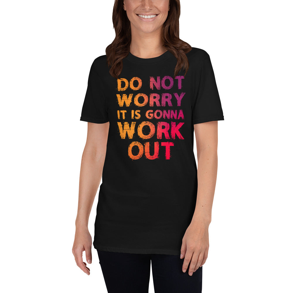 Do Not Worry It Is Gonna Work Out Short-Sleeve Ladies' T-Shirt